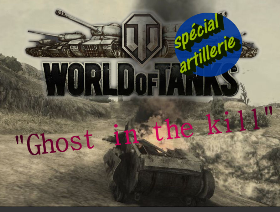 Cliquer pour voir [WoT] Ghost in the kill